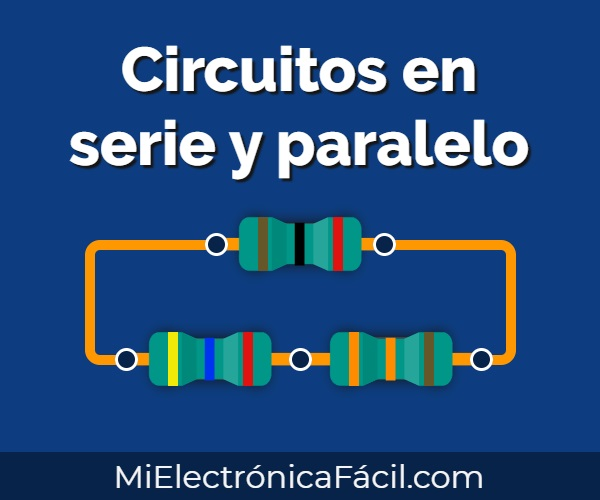 Circuitos en serie y paralelo, definición, ejercicios y aplicaciones